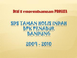 SDS Taman  Holis  Indah BPK PENABUR Bandung 2009 - 2010
