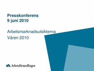Presskonferens 9 juni 2010