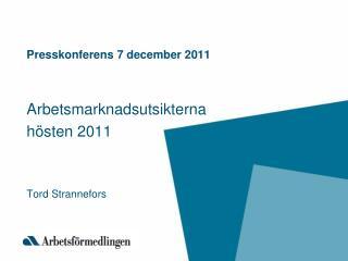 Presskonferens 7 december 2011