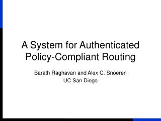 A System for Authenticated Policy-Compliant Routing