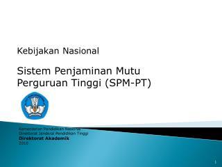 Kebijakan Nasional  Sistem Penjaminan Mutu Perguruan Tinggi (SPM-PT)