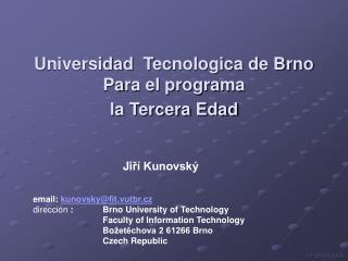 U niversidad   T ecnologica de Brno Pa ra el programa  la Tercera Edad