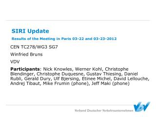 SIRI Update Results of the Meeting in Paris 03-22 and 03-23-2012