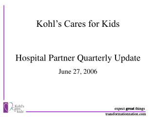 Kohl's Cares for Kids Hospital Partner Quarterly Update