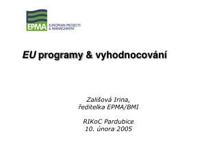 Zališová Irina,  ředitelka EPMA/BMI RIKoC Pardubice 10. února 2005