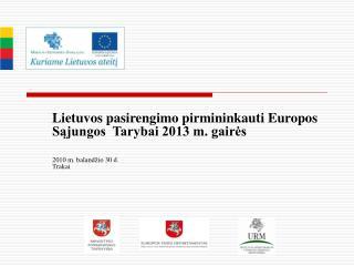 Lietuvos pasirengimo pirmininkauti Europos Sąjungos Tarybai 2013 m. gairės