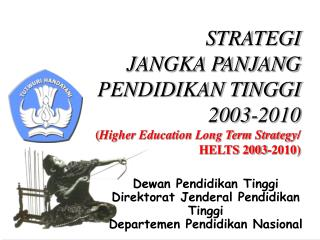 Dewan Pendidikan Tinggi Direktorat Jenderal Pendidikan Tinggi Departemen Pendidikan Nasional