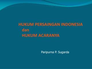 HUKUM PERSAINGAN INDONESIA dan HUKUM ACARANYA