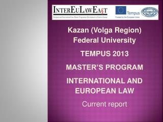 Kazan (Volga Region) Federal University TEMPUS 2013 MASTER'S PROGRAM