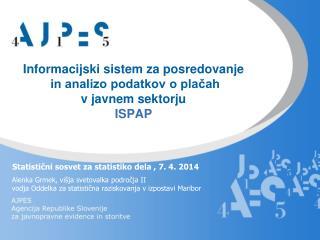 Informacijski sistem za posredovanje  in analizo podatkov o plačah  v javnem sektorju ISPAP