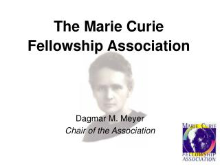 The Marie Curie Fellowship Association