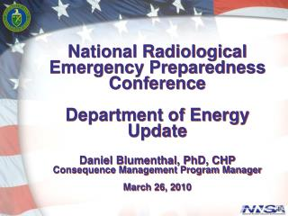 National Radiological Emergency Preparedness Conference  Department of Energy Update  Daniel Blumenthal, PhD, CHP Conseq