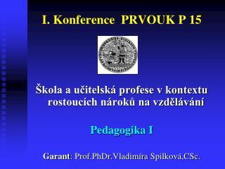I. Konference  PRVOUK P 15