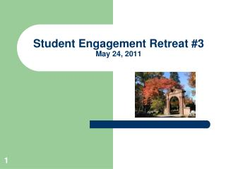 Student Engagement Retreat #3 May 24, 2011