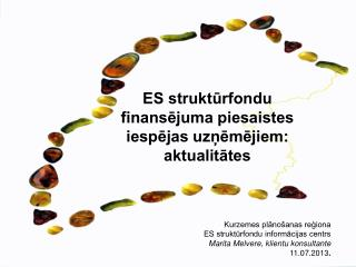 ES struktūrfondu finansējuma piesaistes iespējas uzņēmējiem: aktualitātes