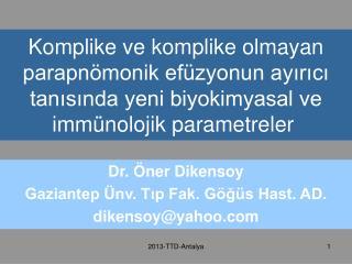 Dr. Öner Dikensoy Gaziantep Ünv. Tıp Fak. Göğüs Hast. AD. dikensoy@yahoo