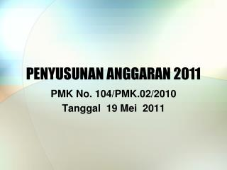 PENYUSUNAN ANGGARAN 2011