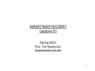 MA557/MA578/CS557 Lecture 21