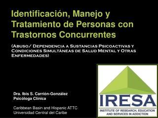 Identificaci�n, Manejo y Tratamiento de Personas con Trastornos Concurrentes