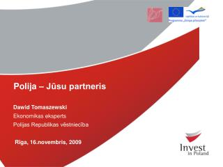 Dawid Tomaszewski Ekonomikas eksperts Polijas Republikas vēstniecība