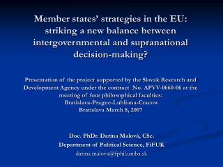 Doc. PhDr. Darina Malová, CSc. Department of Political Science, FiFUK darina.malova@fphil.uniba.sk