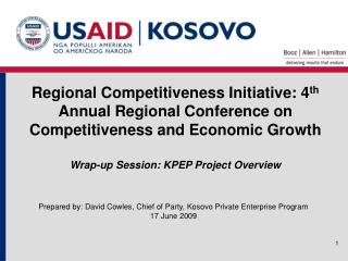 Prepared by: David Cowles, Chief of Party, Kosovo Private Enterprise Program 17 June 2009