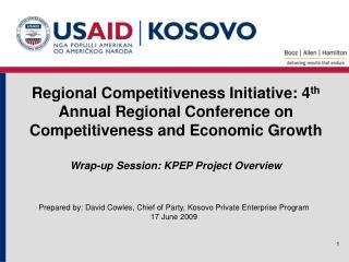 Prepared by: David Cowles, Chief of Party, Kosovo Private Enterprise Program 17 June 2009