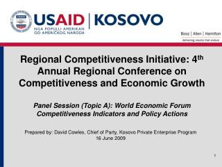 Prepared by: David Cowles, Chief of Party, Kosovo Private Enterprise Program 16 June 2009