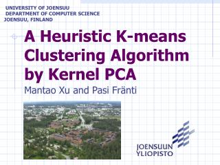 A Heuristic K-means  C lustering  A lgorithm by  K ernel PCA