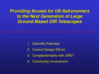 Providing Access for US Astronomers to the Next Generation of Large Ground Based OIR Telescopes