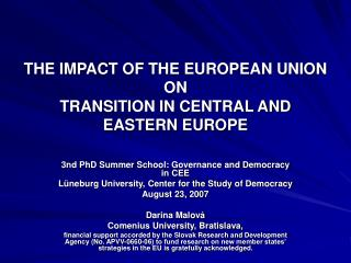 THE IMPACT OF THE EUROPEAN UNION ON TRANSITION IN CENTRAL AND EASTERN EUROPE