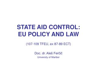 STATE AID CONTROL:                                  EU POLICY AND LAW