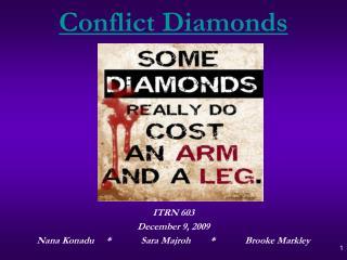 ITRN 603  December 9, 2009 Nana Konadu*Sara Majroh*Brooke Markley
