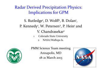 Radar Derived Precipitation Physics:  Implications for GPM
