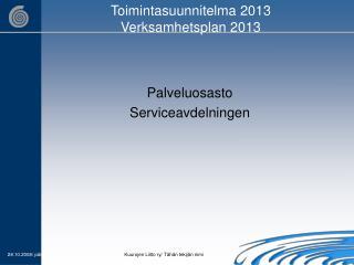 Toimintasuunnitelma 2013 Verksamhetsplan 2013