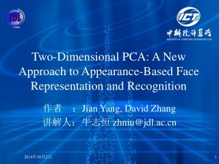 Two-Dimensional PCA: A New Approach to Appearance-Based Face Representation and Recognition
