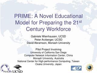 PRIME: A Novel Educational Model for Preparing the 21 st  Century Workforce