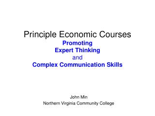 Principle Economic Courses Promoting  Expert Thinking and Complex Communication Skills