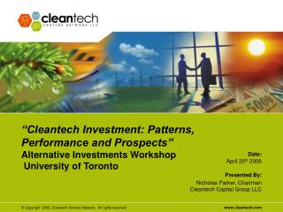 April 20 th  2006 Nicholas Parker, Chairman Cleantech Capital Group LLC