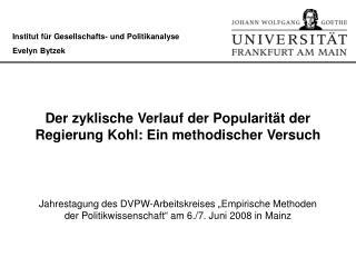 Der zyklische Verlauf der Popularität der Regierung Kohl: Ein methodischer Versuch