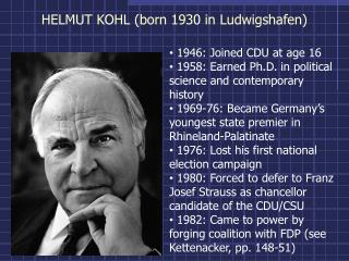 HELMUT KOHL (born 1930 in Ludwigshafen)