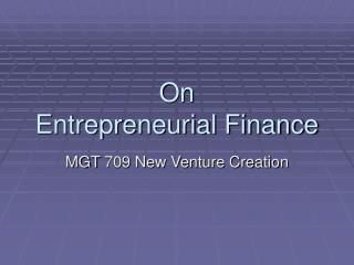 On  Entrepreneurial Finance