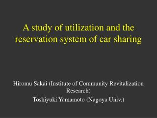 A study of utilization and the reservation system of car sharing