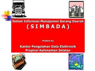 Sistem Informasi Manajemen Barang Daerah ( S I M B A D A ) Product by