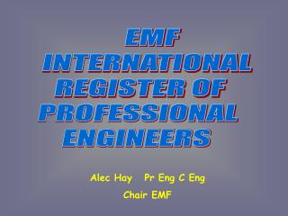 EMF  INTERNATIONAL  REGISTER OF   PROFESSIONAL  ENGINEERS