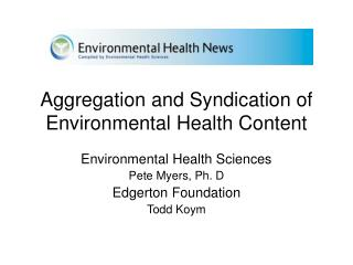 Aggregation and Syndication of Environmental Health Content