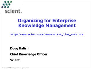 Organizing for Enterprise Knowledge Management scient/news/scient_live_arch.htm