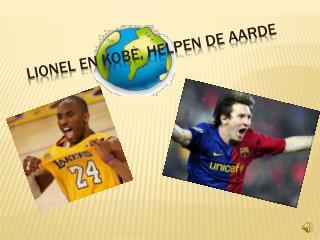 Lionel en  kobe ,  helpen  de  aarde