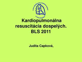 Kardiopulmonálna resuscitácia dospelých. BLS 2011