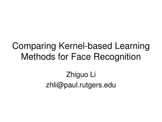 Comparing Kernel-based Learning Methods for Face Recognition